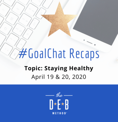 April 19 & 20 #GoalChats on Staying Healthy
