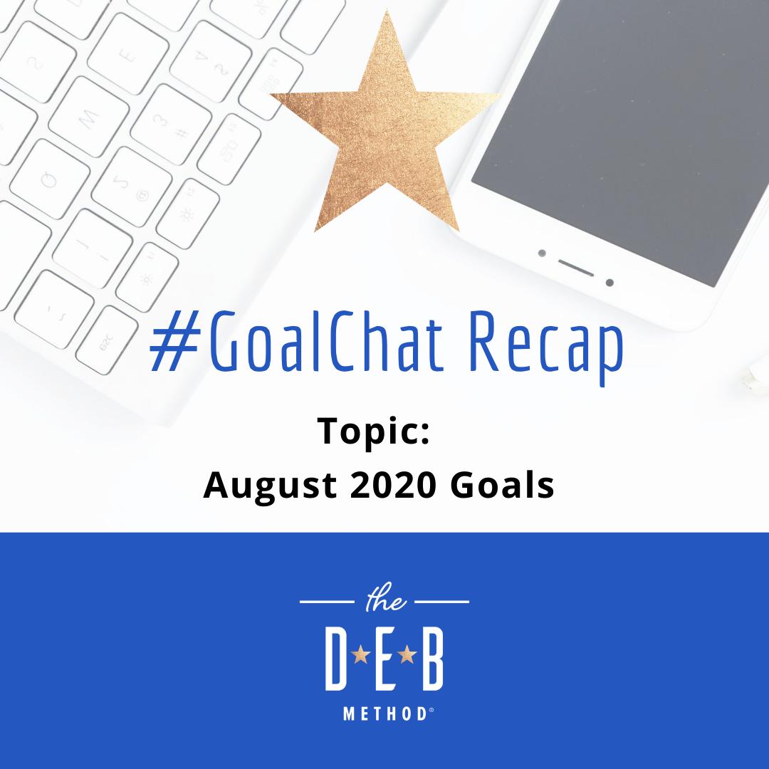 August 2020 Goals #GoalChat