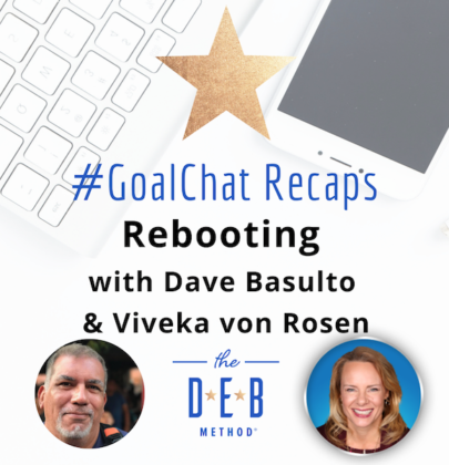 #GoalChats on Rebooting with Dave Basulto & Viveka von Rosen