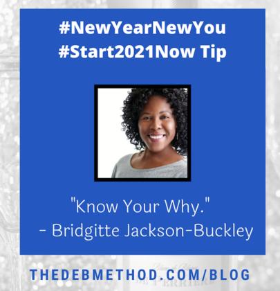 Bridgitte Jackson-Buckley's Tip to #Start2021Now