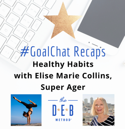 #GoalChats on Healthy Habits with Elise Marie Collins, Super Ager