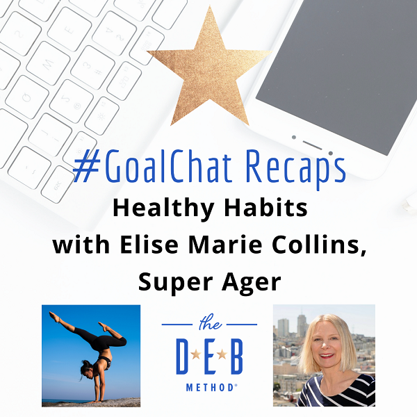#GoalChats on Healthy Habits with Elise Marie Collins