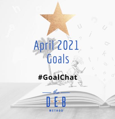 April 2021 Goals #GoalChat