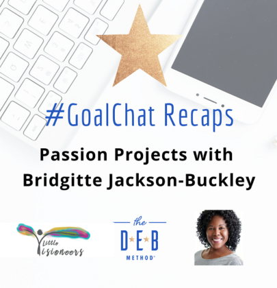 #GoalChats on Passion Projects with Bridgitte Jackson-Buckley