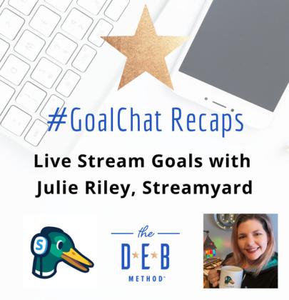 Live Stream Goals with Julie Riley on #GoalChatLive