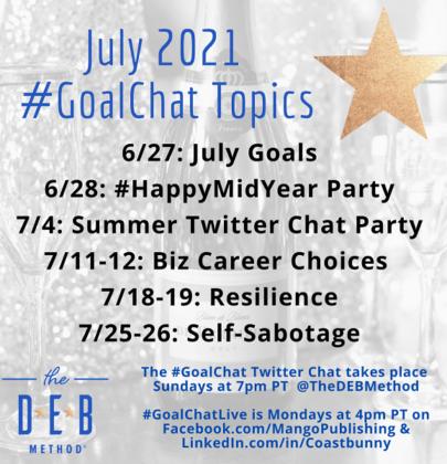 July 2021 #GoalChat Topics – Happy Mid Year