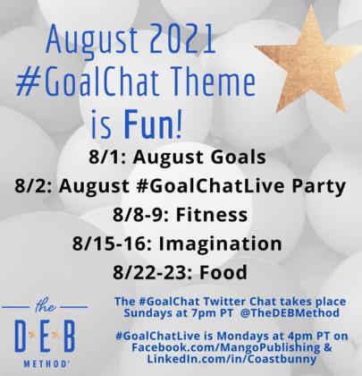 August 2021 #GoalChat Topics – Theme is Fun!