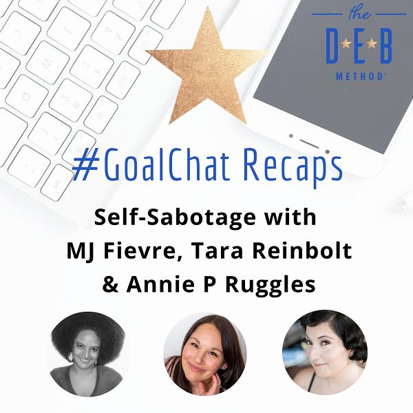 Self-Sabotage with MJ FIevre, Tara Reinbolt & Annie P Ruggles